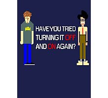Have You Tried Turning It Off and On Again? - White Font Photographic Print