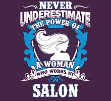 Never Underestimate A Woman work at a Salon Womens Fitted T-Shirt
