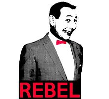 Pee Wee Herman - What a Rebel by Rachel Flanagan