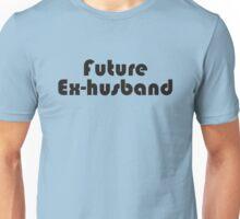 Future Ex-Husband Unisex T-Shirt