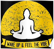 Feel The Vibe Poster