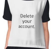 Delete Your Account Chiffon Top