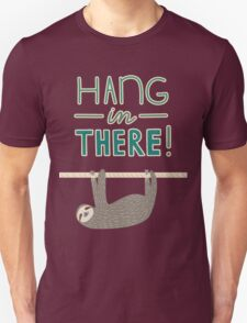 Hang In There Dear Sloth Unisex T-Shirt