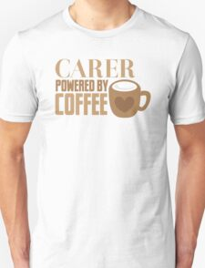 Carer powered by Coffee Unisex T-Shirt