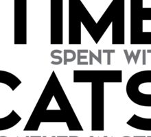 time spent with cats is never wasted - sigmund freud Sticker