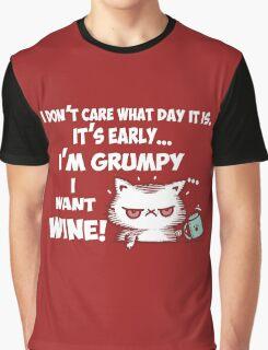 I'm Grumpy, I want a wine Graphic T-Shirt