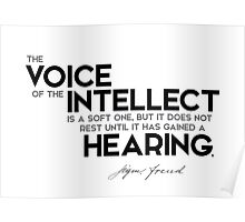 the voice of the intellect does not rest - sigmund freud Poster