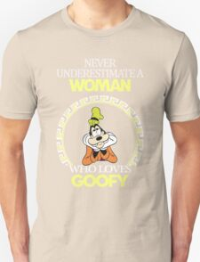 Never Underestimate A Woman Who Loves Goofy T-shirts Unisex T-Shirt