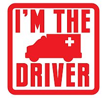 I'm the ambulance DRIVER in red Photographic Print