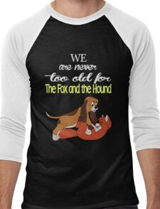 We Are Never Too Old For The Fox And The Hound T-shirts Men's Baseball ¾ T-Shirt