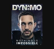 DYNAMO Nothing is Impossible Unisex T-Shirt