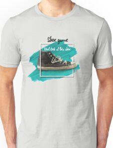 Shoe Game Unisex T-Shirt