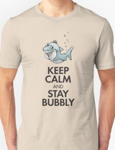 Keep calm and stay bubbly Unisex T-Shirt