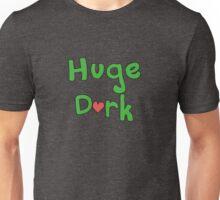 Huge D<3rk Unisex T-Shirt