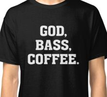 God, BASS, Coffee - Christian Bassist Guitar Musician T Shirt Classic T-Shirt