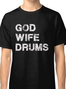 God Wife Drums - Christian Musician Drummer T Shirt Classic T-Shirt