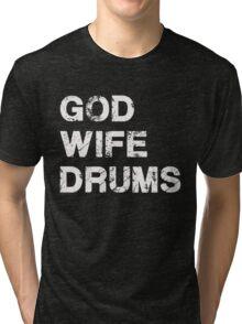 God Wife Drums - Christian Musician Drummer T Shirt Tri-blend T-Shirt