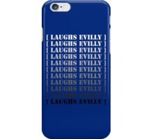 [ Laughs Evilly ] iPhone Case/Skin