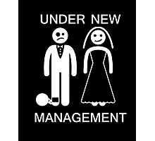 Under New Management - Bachelor Party TShirt Gag Gift Photographic Print