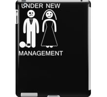Under New Management - Bachelor Party TShirt Gag Gift iPad Case/Skin