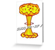 Sudo rm -rf / Greeting Card