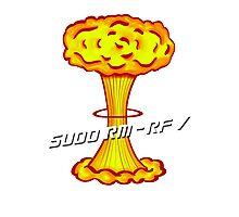 Sudo rm -rf / Photographic Print
