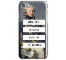 Lafayette- America's Fav Fighting Frenchman  iPhone Case/Skin