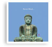 Never Mind... Canvas Print