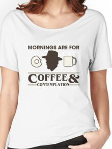 Top Seller - Stranger Things: Mornings are for Coffee and Contemplation (version one) Women's Relaxed Fit T-Shirt