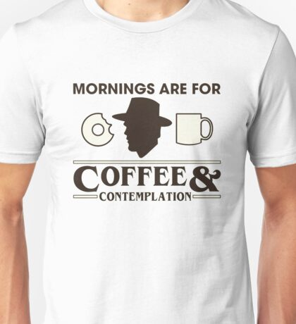 Top Seller - Stranger Things: Mornings are for Coffee and Contemplation (version one) Unisex T-Shirt