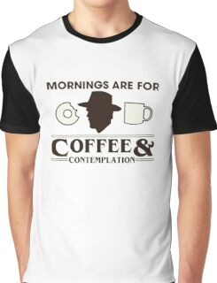 Top Seller - Stranger Things: Mornings are for Coffee and Contemplation (version one) Graphic T-Shirt