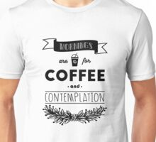 Stranger Things: Mornings are for Coffee and Contemplation (version two) Unisex T-Shirt