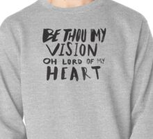Be Thou My Vision Pullover
