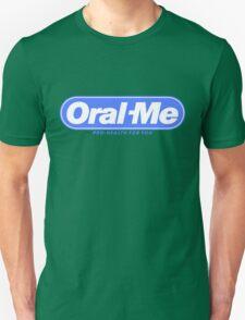 Oral Me Unisex T-Shirt