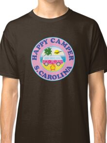 HAPPY CAMPER SOUTH CAROLINA CAMPING BEACH PEACE VOLKSWAGEN HIPPIE LOVE MYRTLE BEACH HILTON HEAD Classic T-Shirt