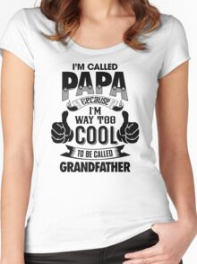 Called Papa Because I'm Way Too Cool For Grandfather Women's Fitted Scoop T-Shirt
