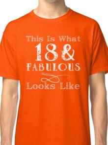 Fun Fabulous 18th Birthday Classic T-Shirt