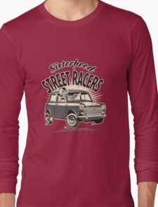 'Mini' Sisterhood Of street Racers Long Sleeve T-Shirt
