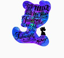 I Think We Have Made The Fairy Tale Fashionable Again Unisex T-Shirt