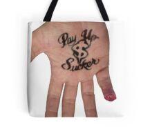 Pay Up Sucker -Jesse James Tote Bag