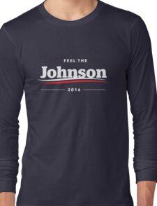 Feel The Johnson 2016 | Gary Johnson Long Sleeve T-Shirt