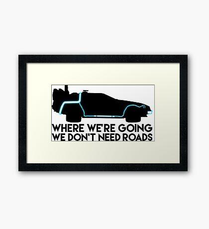 We Don't Need Roads Framed Print