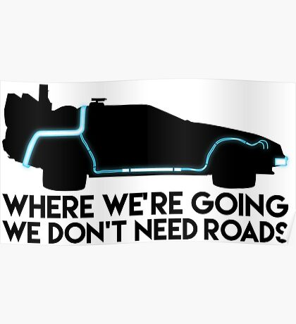 We Don't Need Roads Poster