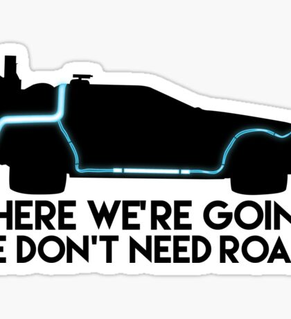 We Don't Need Roads Sticker