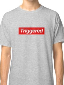Triggered supreme Classic T-Shirt