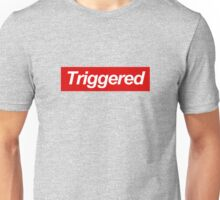 Triggered supreme Unisex T-Shirt