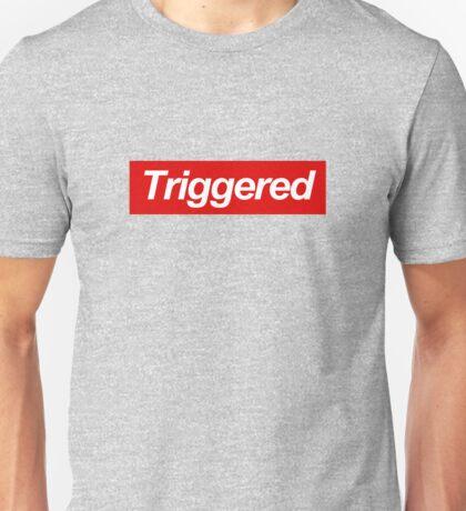 Triggered supreme Unisex T-Shirt