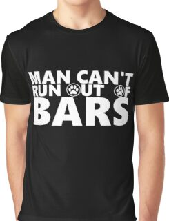 Man Can't Run out of bars - Chip - Cashmotto Graphic T-Shirt