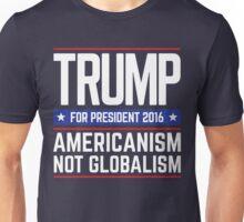 TRUMP Americanism Not Globalism Unisex T-Shirt