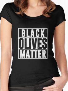 Black Olives Matter T shirt Women's Fitted Scoop T-Shirt